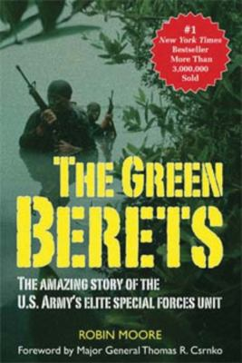 Green Berets The Amazing Story of the U.s. Army's Elite Special Forces Unit