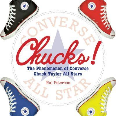 Chucks! A Celebration of Converse Chuck Taylor All-stars