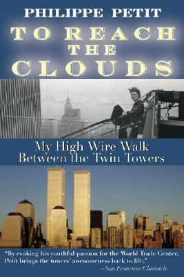 To Reach the Clouds My High Wire Walk Between the Two Towers