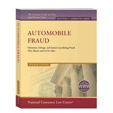 Automobile Fraud: Odometer Tampering, Lemon Laundering, and Concealment of Salvage or Other Adverse History (The Consumer Credit and Sales Legal Practice Series)