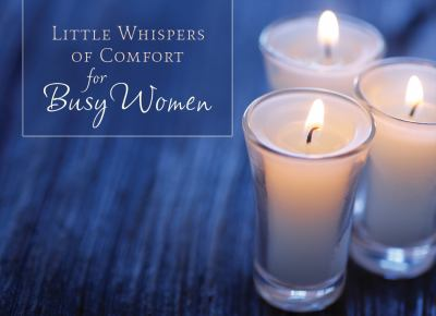 Little Whispers of Comfort for Busy Women (LIFE'S LITTLE BOOK OF WISDOM)