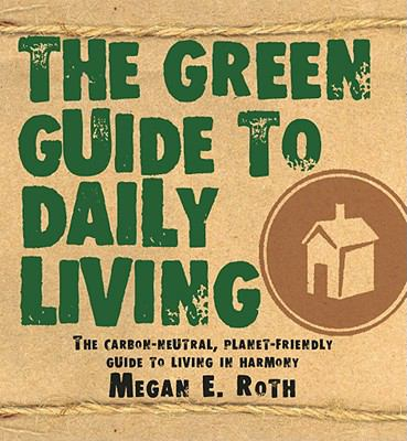 The Green Guide to Daily Living