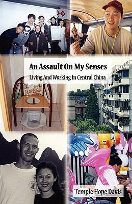 An Assault on My Senses: Living and Working in Central China