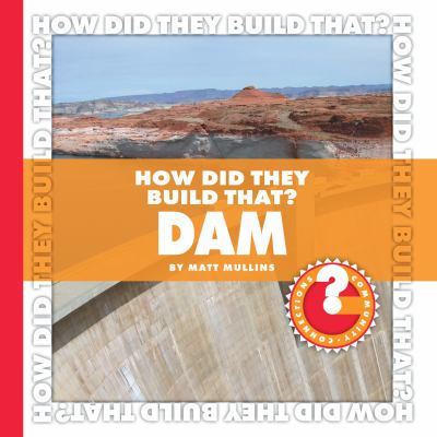 How Did They Build That? Dam (Community Connections)