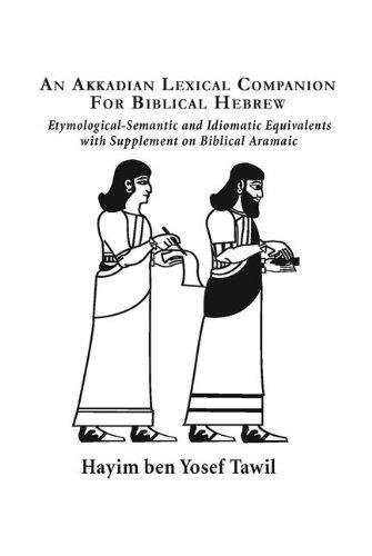 Akkadian Lexicon Companion for Biblical Hebrew Etymological, Semantic and Idiomatic Equivalence