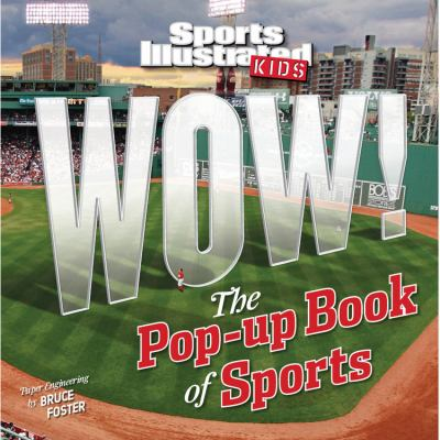 Sports Illustrated Kids WOW! The Pop-Up Book of Sports