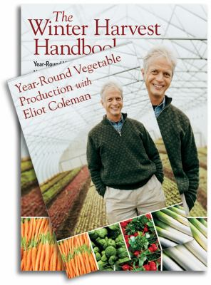 The Winter Harvest Handbook & Year-Round Vegetable Production with Eliot Coleman (Book & DVD Bundle)