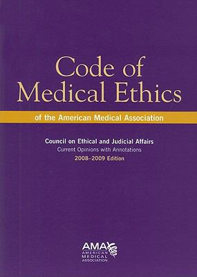 Code of Medical Ethics of the American Medical Association: 2008-2008 Edition
