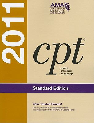 CPT 2011: Standard Edition (Cpt / Current Procedural Terminology (Standard Edition))