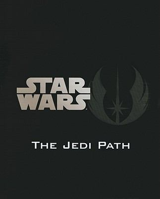 Jedi Path : A Manual for Students of the Force
