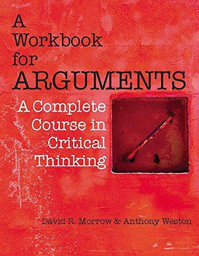 A Workbook for Arguments: A Complete Course in Critical Thinking