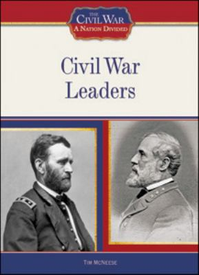 Civil War Leaders (The Civil War: a Nation Divided)