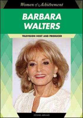Barbara Walters: Television Host and Producer (Women of Achievement)