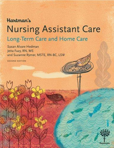 Hartman's Nursing Assistant Care: Long-Term Care and Home Health, 2e