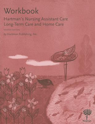 Workbook for Hartman's Nursing Assistant Care : Long-Term Care and Home Care