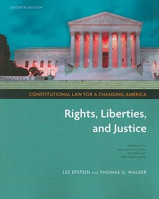 Constitutional Law for a Changing America: Rights, Liberties, and Justice, 7th Edition