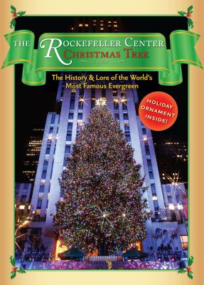 The Rockefeller Center Christmas Tree Gift Set: The History and Lore of theWorld's Most Famous Evergreen