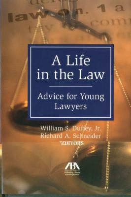 A Life in the Law: Advice for Young Lawyers