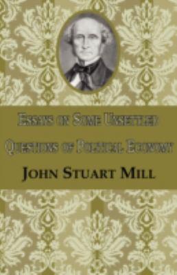 Essays On Some Unsettled Questions Of Political Economy - Mill, John Stuart pdf epub