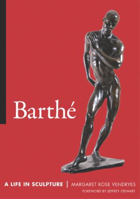 Barthe: A Life in Sculpture