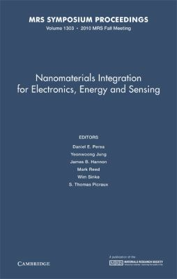 Nanomaterials Integration for Electronics, Energy and Sensing: Volume 1303 (MRS Proceedings)