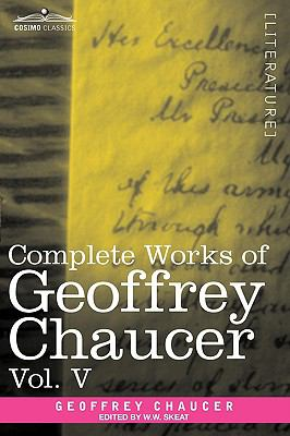 Complete Works of Geoffrey Chaucer, Vol. V: Notes to the Canterbury Tales (in seven volumes)