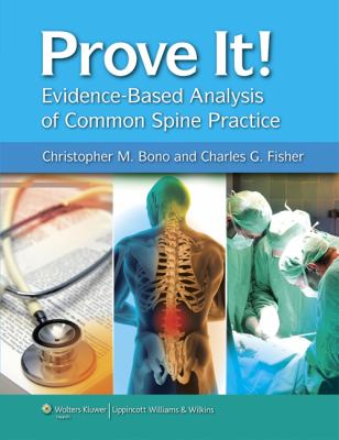Prove It! Evidence-Based Analysis of Common Spine Practice