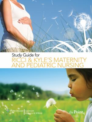 Study Guide to Accompany Maternity and Pediatric Nursing