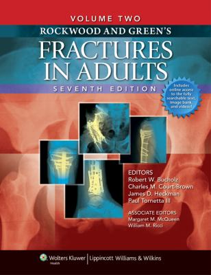 Rockwood and Green's Fractures in Adults: Two Volumes Plus Integrated Content Website (Fractures in Adults (Rockwood and Green's))