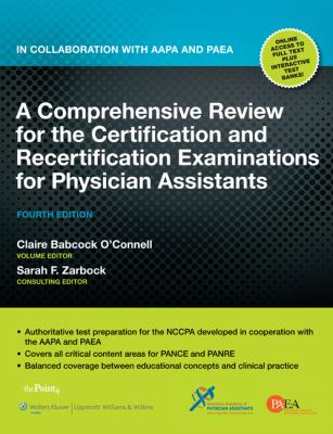 A Comprehensive Review for the Certification and Recertification Examinations for Physician Assistants: Published in Collaboration with AAPA and PAEA
