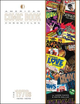 American Comic Book Chronicles: The 1970s : The 1970s