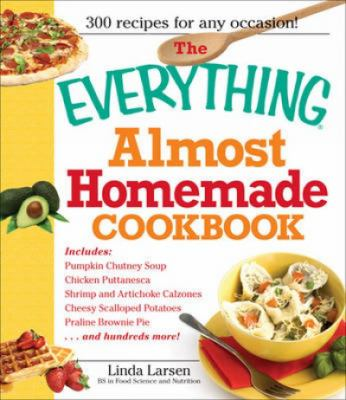 The Everything Almost Homemade Cookbook (Everything Series)