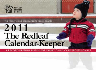 Redleaf Calendar-Keeper 2011 : A Record-Keeping System for Family Child Care Professionals