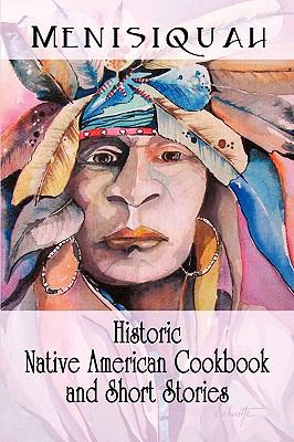 Historic Native American Cookbook And Short Stories