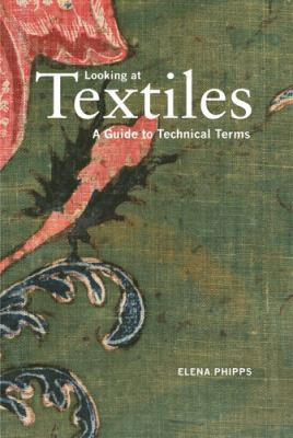 Looking at Textiles : A Guide to Technical Terms