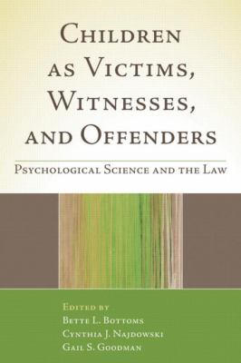 Child Victims, Child Offenders: Psychology and the Law