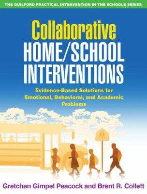 Home-School Interventions: Evidence-Based Solutions for Emotional, Behavioral, and Academic Problems