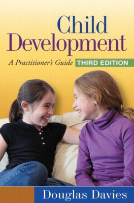 Child Development, Third Edition: A Practitioner's Guide (Social Work Practice with Children and Families)