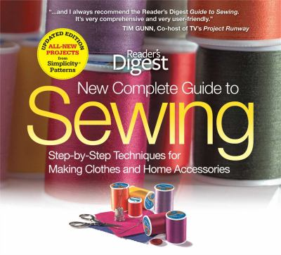 New Complete Guide to Sewing : Step-by-Step Techniquest for Making Clothes and Home AccessoriesUpdated Edition with All-New Projects and Simplicity Patterns
