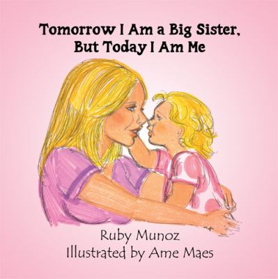 Tomorrow I Am A Big Sister, But Today I Am Me