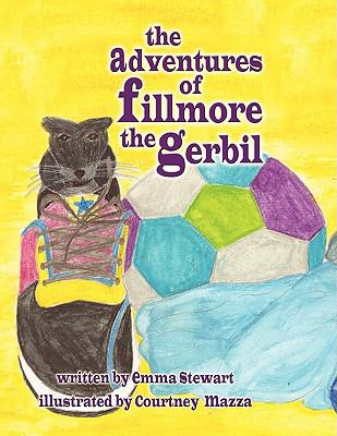 The Adventures Of Fillmore The Gerbil