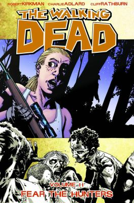 The Walking Dead Volume 11: Fear The Hunters