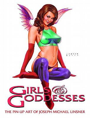 Girls & Goddesses: The Pin-Up Art of Joseph Michael Linsner TP