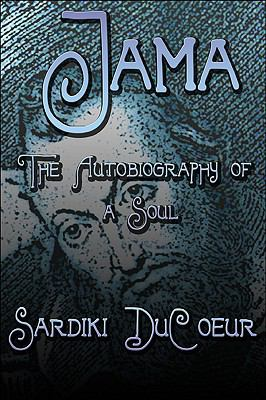 Jama : The Autobiography of a Soul