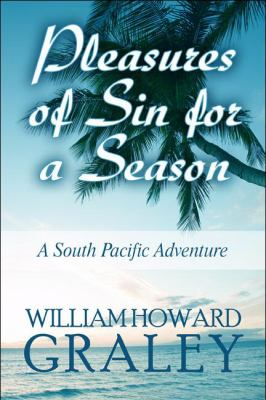 Pleasures of Sin for a Season: A South Pacific Adventure