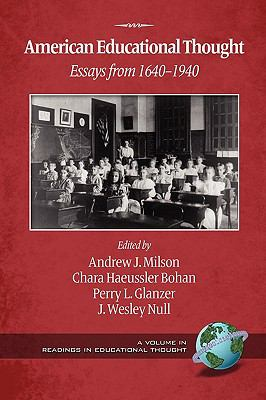 American Educational Thought: Essays from 1640-1940 (2nd Edition) (PB) (Readings in Educational Thought)