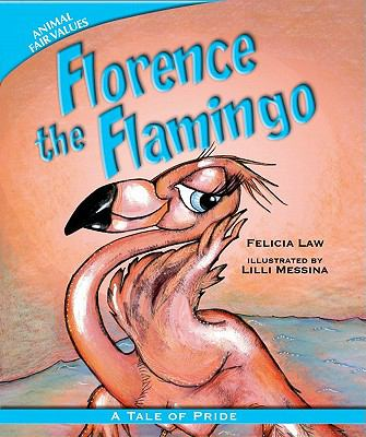 Florence the Flamingo: A Tale of Pride (Animal Fair Values)