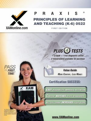 PRAXIS Principles of Learning and Teaching (K-6) 0522 Teacher Certification Test Prep Study Guide (XAM PRAXIS)