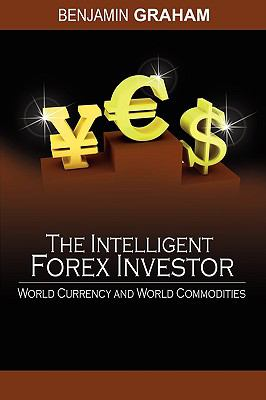 The Intelligent Forex Investor - Graham, Benjamin pdf epub
