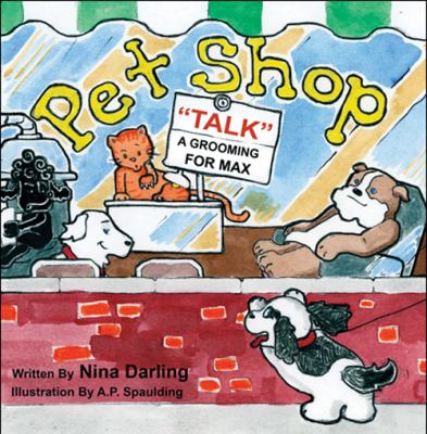 Pet Shop Talk: A Grooming for Max